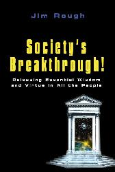 Cover of Society's Breakthrough, a book by Jim Rough